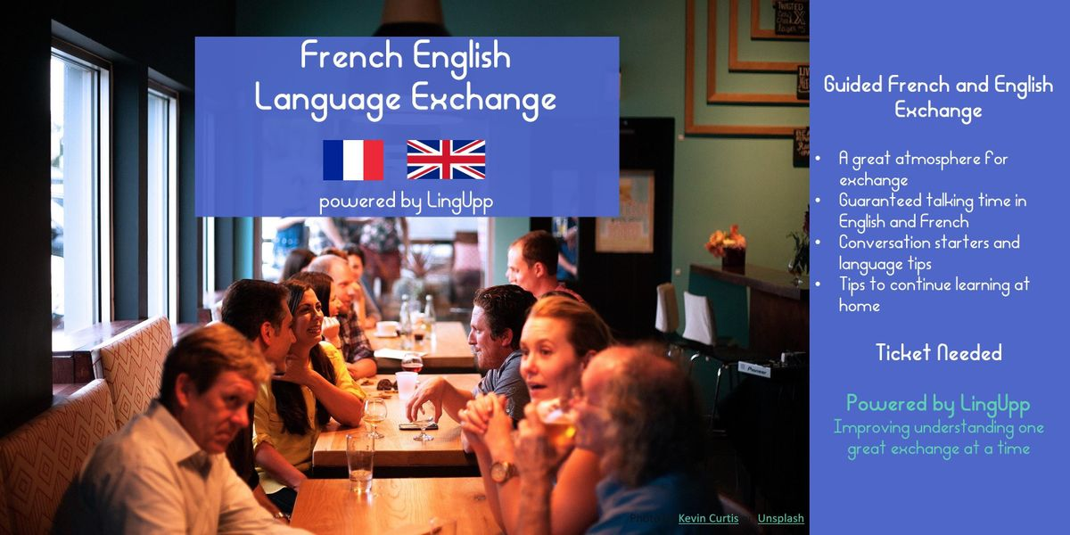 Improve learning French & English guided exchange relaxed and fun