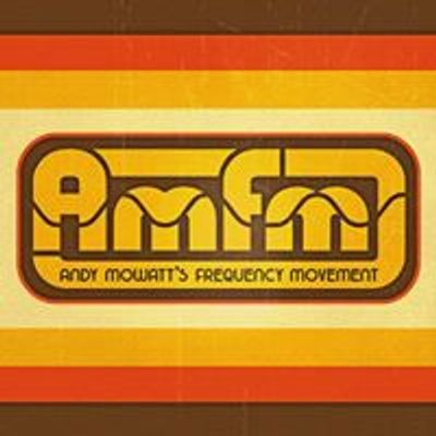 AMFM: Andy Mowatt's Frequency Movement