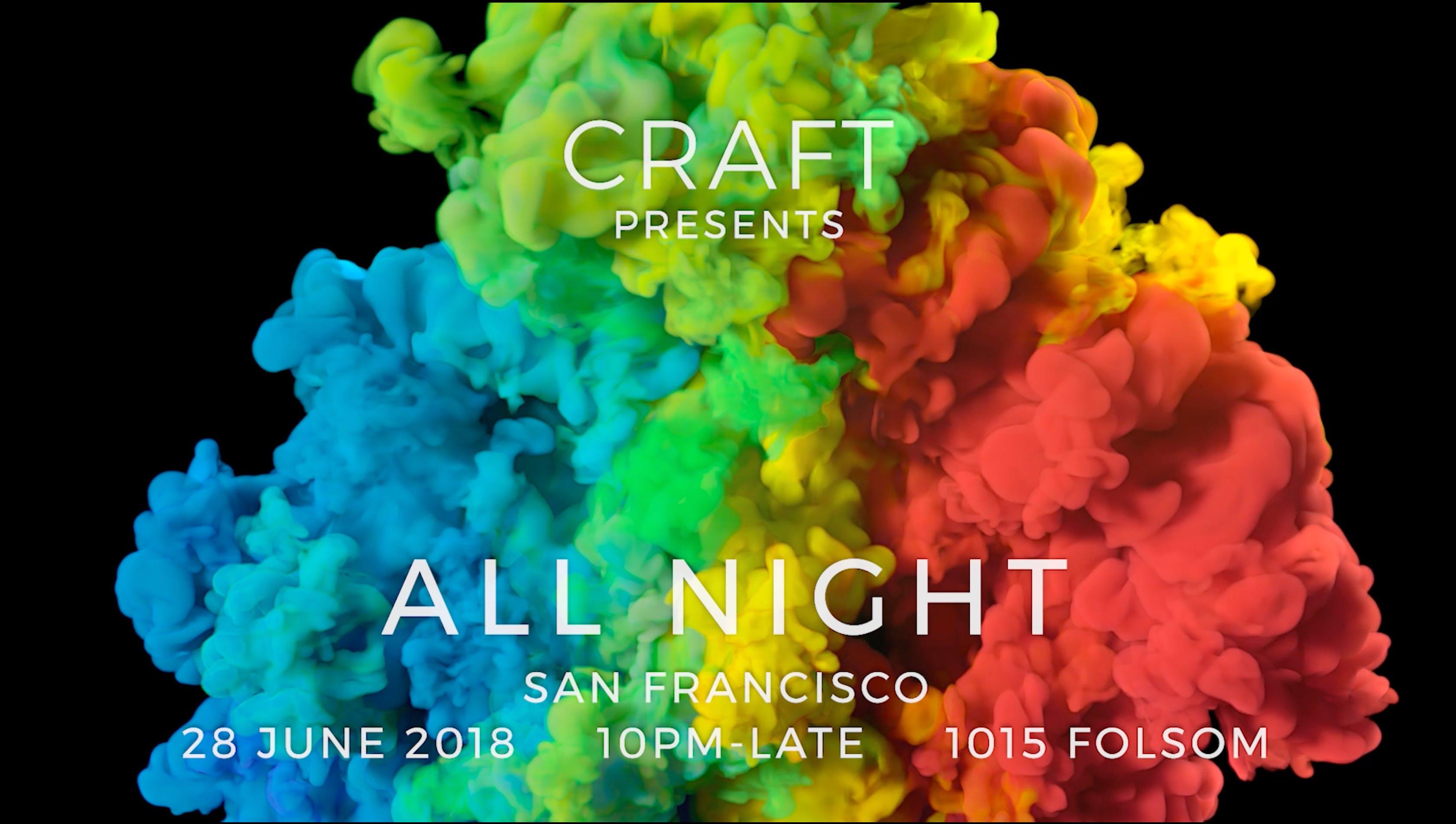 CRAFT PRESENTS ALL NIGHT at 1015 FOLSOM