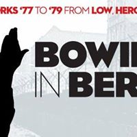 Bowie In Berlin Low &amp Heroes 40th Anniversary