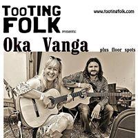 Tooting Folk featuring Oka Vanga plus floor spots