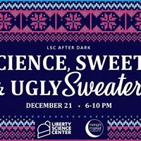 LSC After Dark Science Sweets &amp Ugly Sweaters