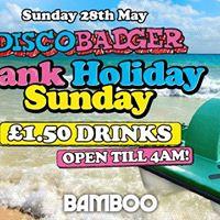 Disco Badger Bank Holiday Sunday - 1.50 Drinks - OPEN TILL 4AM