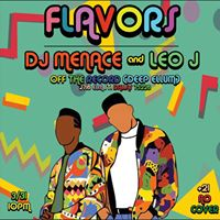 Flavors w DJ Menace and Leo J