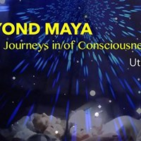 Beyond Maya - Journeys inof Consciousness - Utrecht