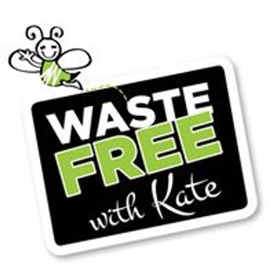 Waste Free With Kate