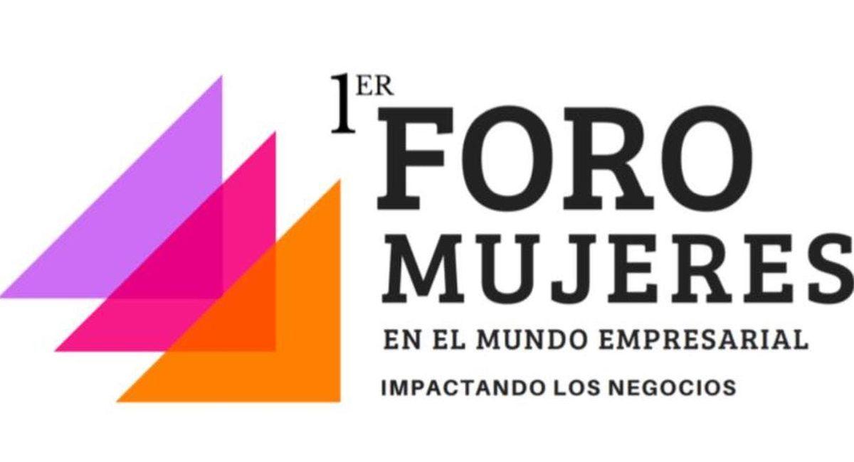 FORO Mujeres en el Mundo Empresarial  Impactando los Negocios