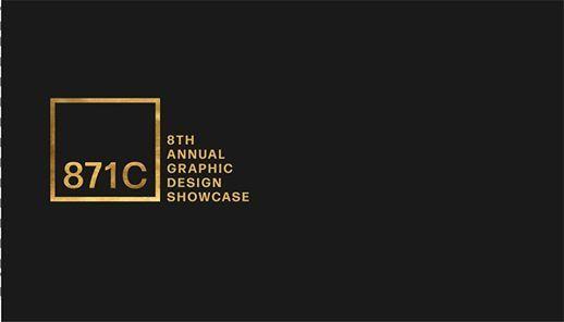 871C 8th Annual Graphic Design Showcase