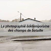 Confrence -La photographie contemporaine des champs de bataille