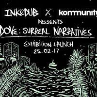 Ink &amp Dub x Kommunity presents - Dove Surreal Narratives