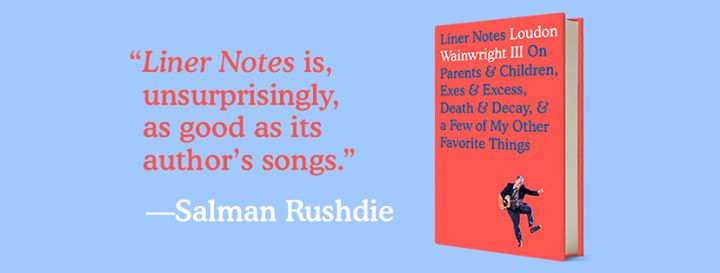 Liner Notes - Author Talk A Reading By Loudon Wainwright III