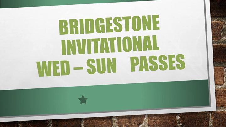 Bridgestone Invitational Wednesday Sunday Passes Tickets At