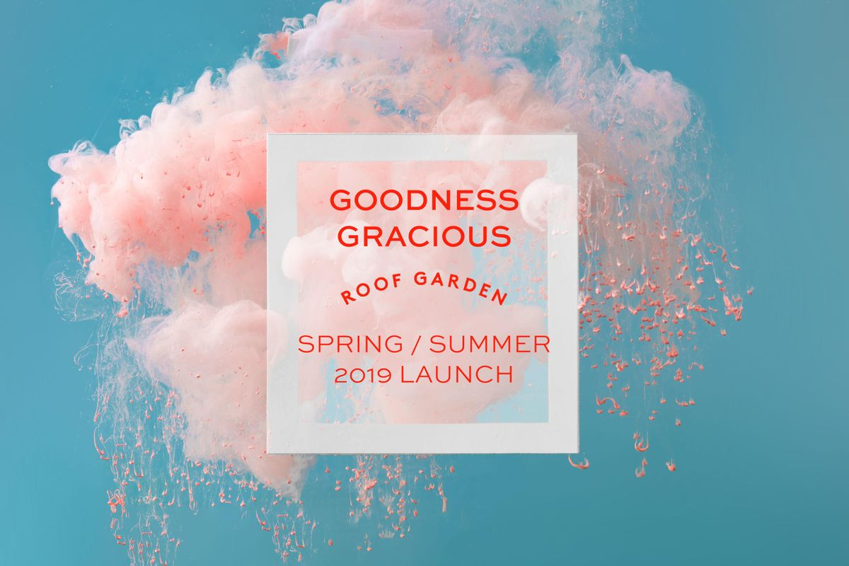 Goodness Gracious Roof Garden  SpringSummer Launch 2019