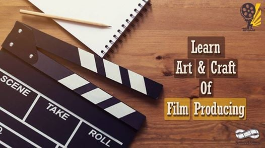 Learn Art & Craft of Film Prducing