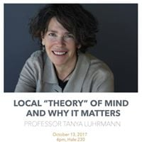 Local Theory of Mind and Why It Matters Prof. Tanya Luhrmann
