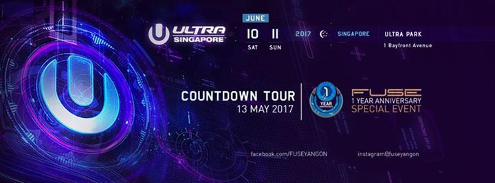 Ultra Singapore 2017 Official Countdown Tour at FUSE | Yangon