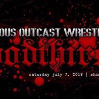 VOW Presents Bloodthirsty  July 7 Shinnston WV