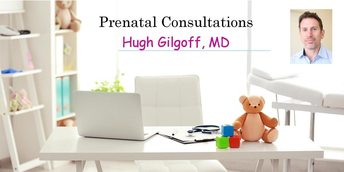 Prenatal Consultation with Pediatrician Dr. Hugh Gilgoff. Learn all about newborns