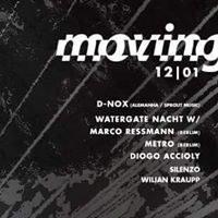 Moving w D-Nox  Watergate Nacht