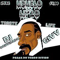 U Duelo Do Litro 25.02 X DJ Convidado GIVV X