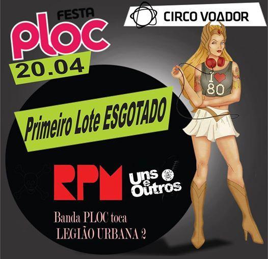 Festa PLOC no Circo Voador com RPM Uns & Outros e Banda PLOC