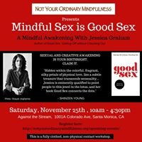 Mindful Sex is Good Sex A Mindful Awakening Retreat w Jessica