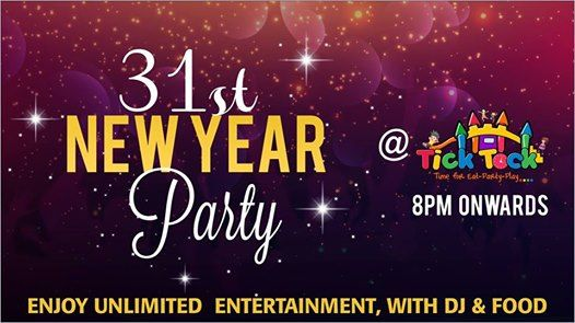 31st New Year Party at Tick Tock