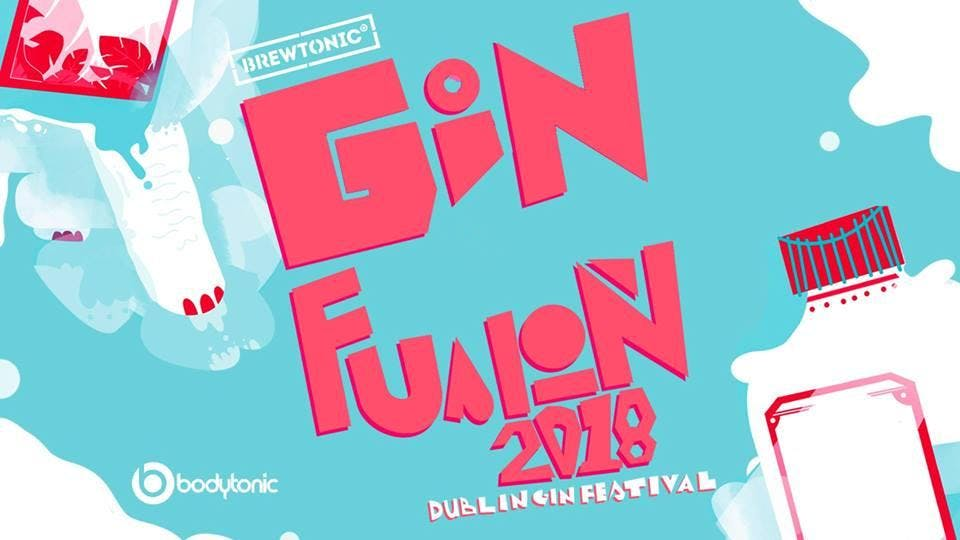 Ginfusion 2018 - The Dublin Gin Festival