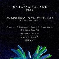 Caravan Gitane presents Maquina Del Futuro