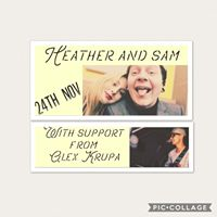Live Music with Heather &amp Sam with support from Alex Krupa
