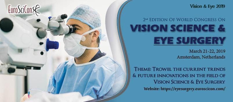2nd World Congress on Vision Science & Eye Surgery 2019