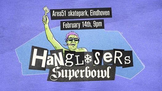HangLosers Super Bowl 2019 At Areafiftyone SkateparkKlokgebouw 51 5617 AB Eindhoven Noord Brabant