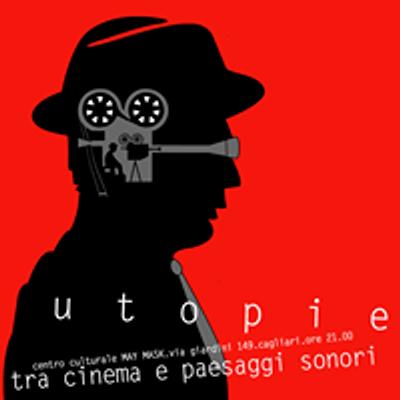 UTOPIE, tra Cinema e paesaggi sonori