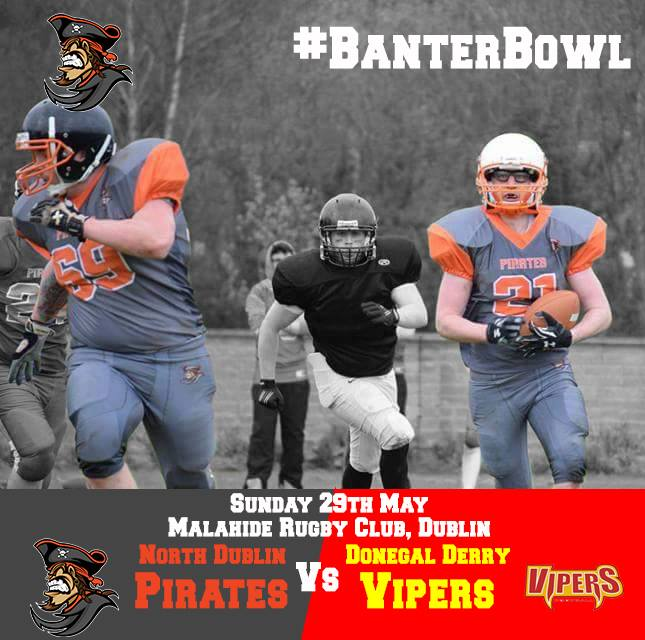North Dublin Pirates Vs Donegal Derry Vipers BanterBowl