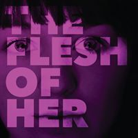 The Flesh of Her