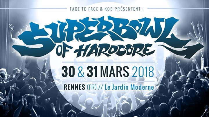 Superbowl Of Hardcore Festival 2018 At Le Jardin Moderne Rennes