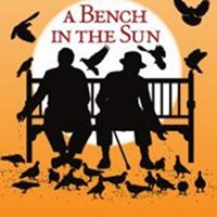 A Bench in the Sun by Ron Clark - directed by Stephen Torrence