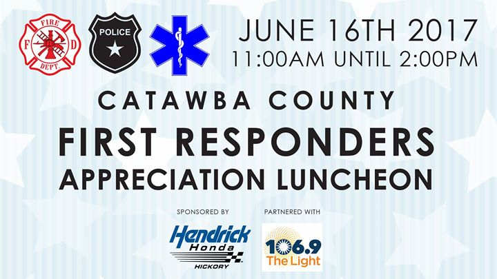 Catawba County First Responders Appreciation Luncheon. Be Sure To Stop By Hendrick  Honda Hickory ...