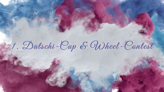 1. Datschi-Cup & Wheel-Contest