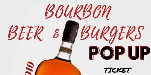 Bourbon Beer & Burgers POP UP