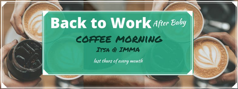 Back to Work After Baby - Coffee Morning