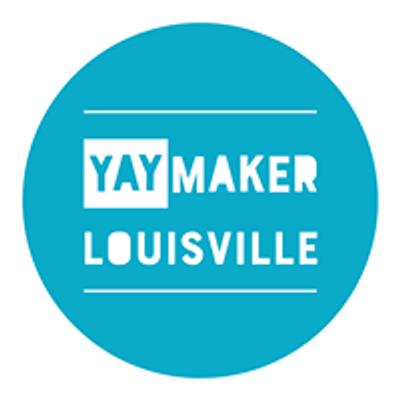 Yaymaker Louisville, KY