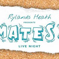 Rylands Heath Presents - MATES