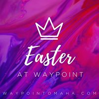 Easter at Waypoint
