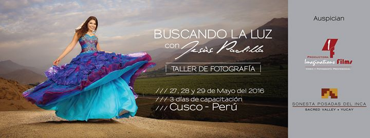 Jesus Padilla Tour Fotográfico Workshop At Cusco Ciudad De Oro