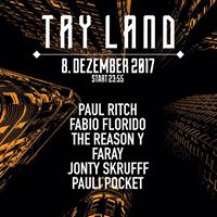 TRY Land w Paul Ritch Fabio Florido The Reason Y and more