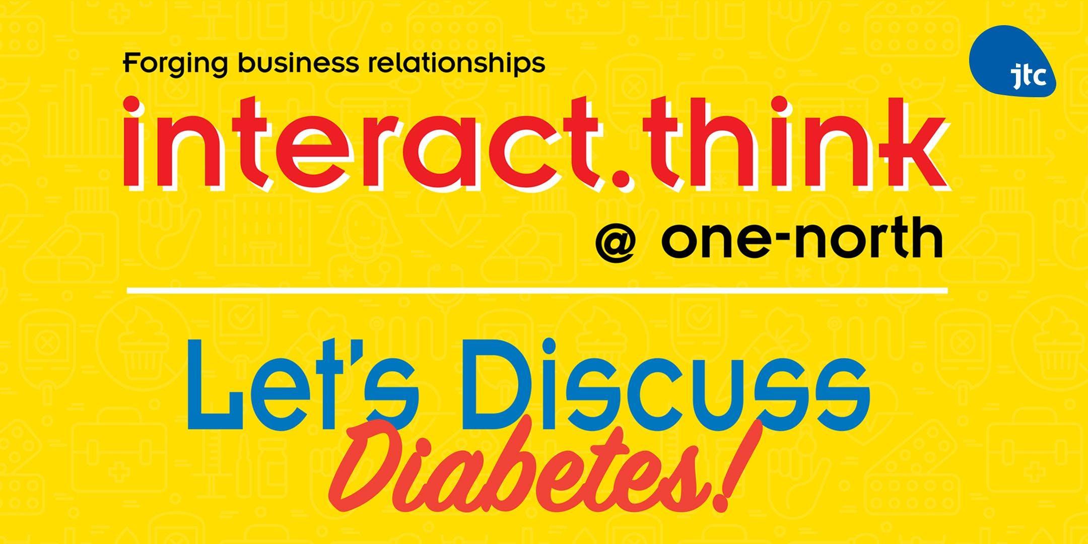 interact.think  one-north Lets Discuss Diabetes
