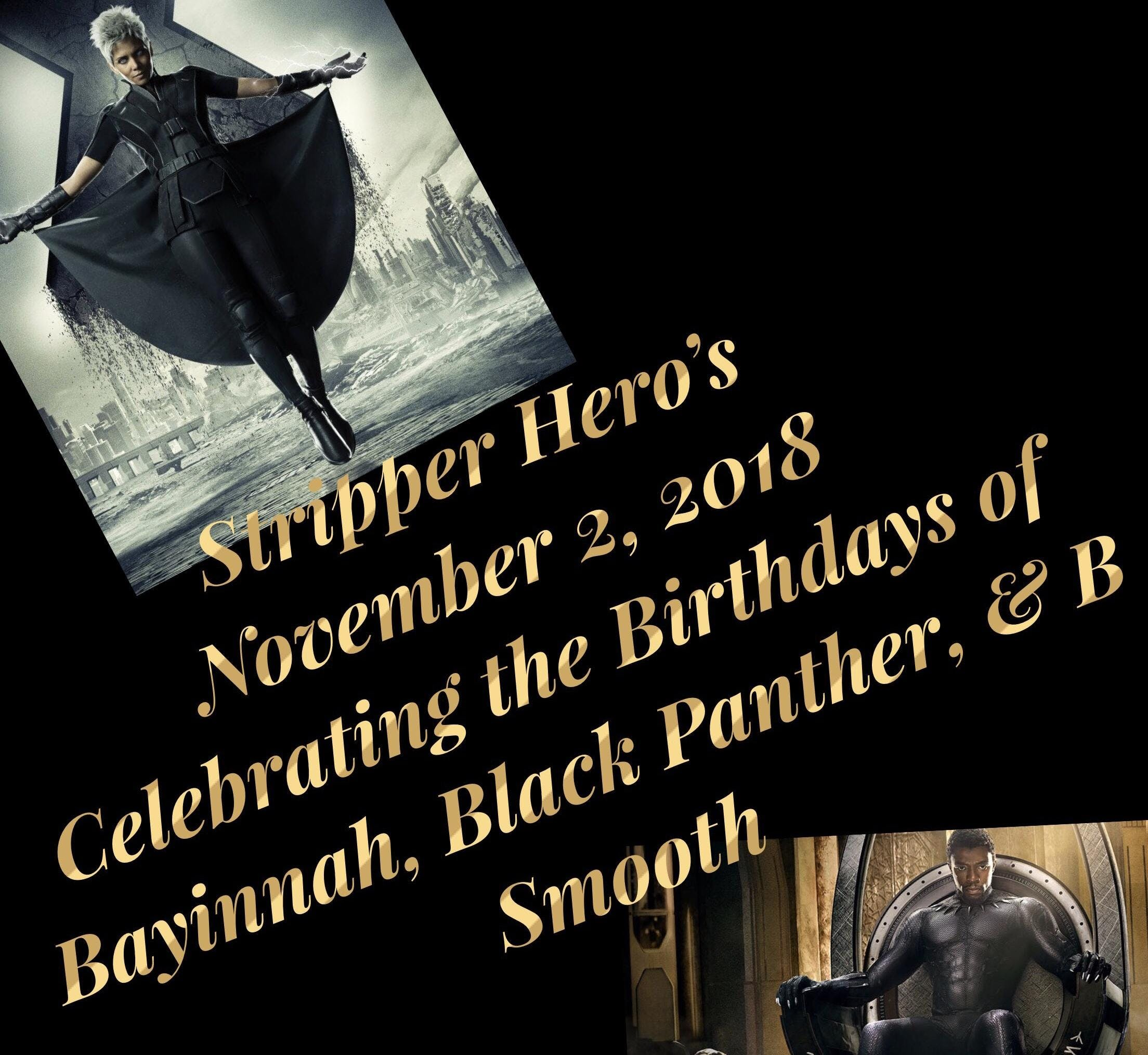 STRIPPER HEROS CELEBRATING THE BDAY OF LADY B &amp BLACK PANTHER