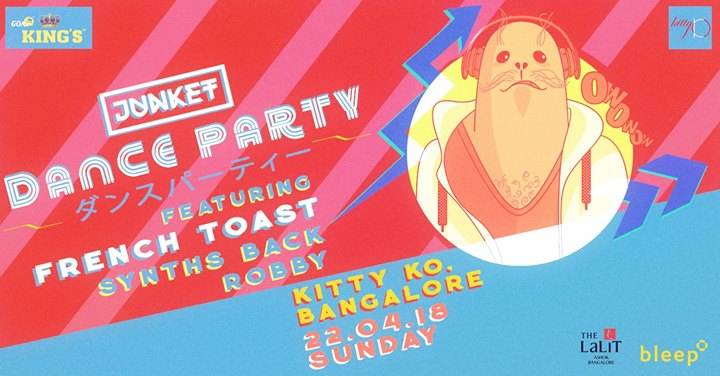 Junket Dance Party w French Toast  Synths Back & Dj Robby