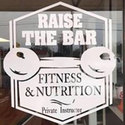 Raise The Bar Fitness and Nutrition